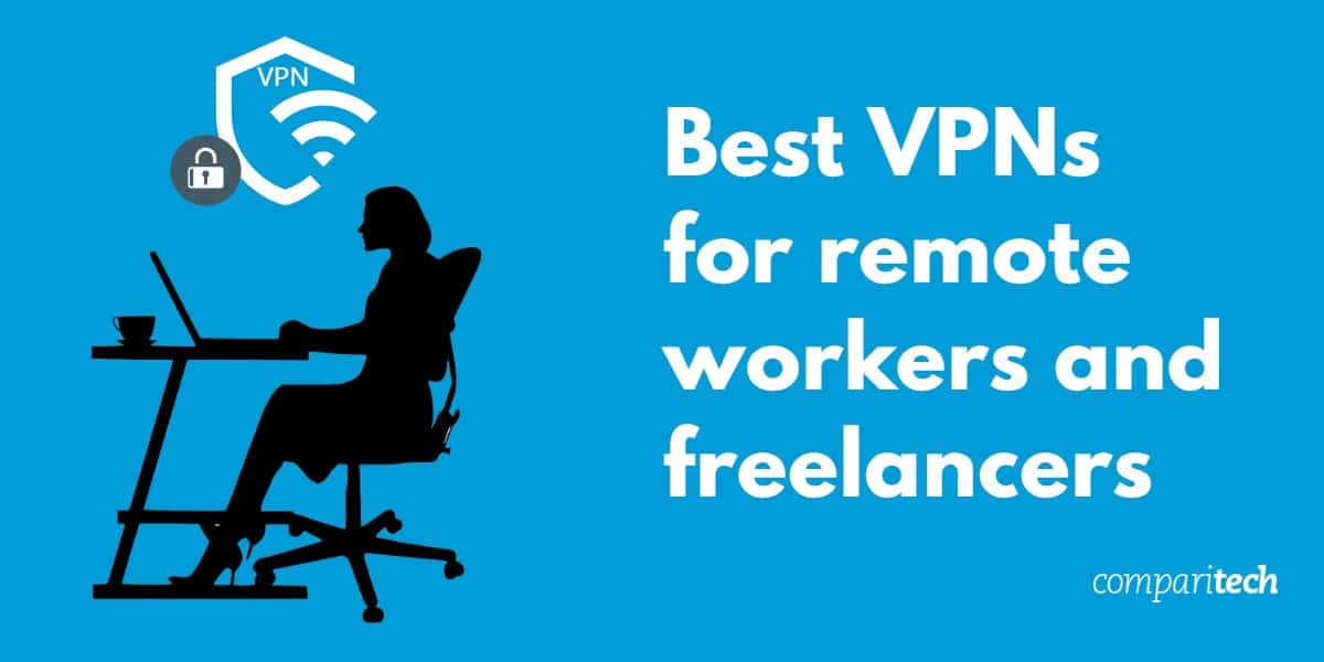 Best VPNs for remote workers and freelancers