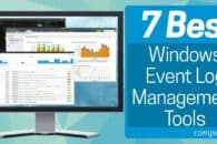7 Best Windows Event Log Management Tools
