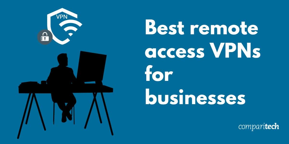 Best remote access VPNs for businesses