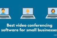 Best video conferencing software for small businesses