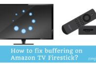 How to fix Firestick buffering problems