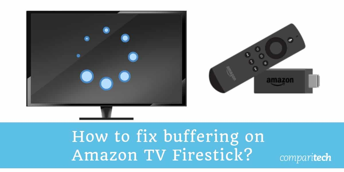 How to fix buffering on Amazon TV Firestick