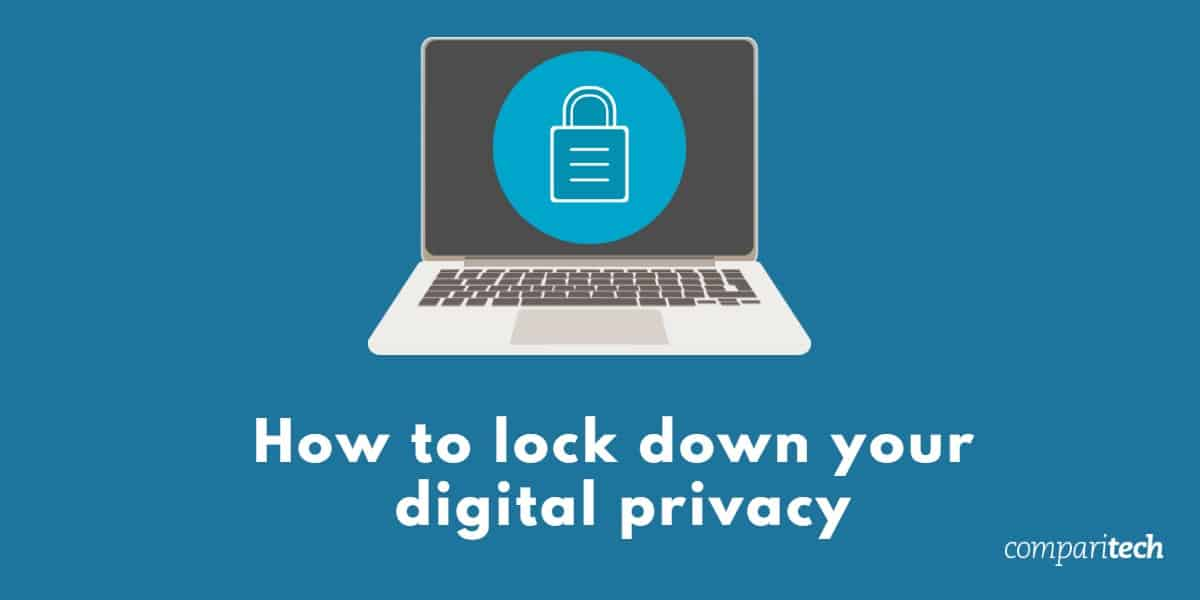 How to lockdown your digital privacy