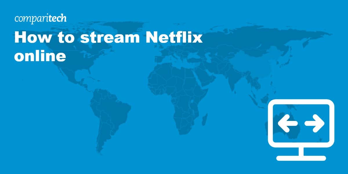 How to stream netflix online