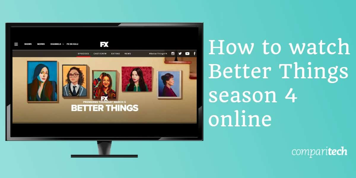 How to watch Better Things season 4 online