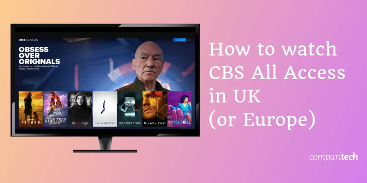How to watch CBS All Access in UK or Europe