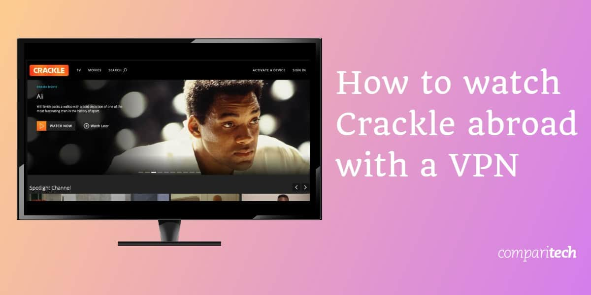 How to watch Crackle abroad with a VPN