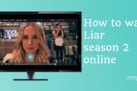 How to watch Liar season 2 online free (from anywhere)