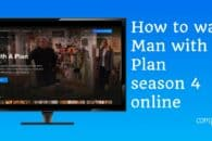 How to watch Man with a Plan season 4 online (from anywhere)