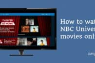How to watch NBC Universal movies online at home