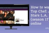 How to watch Top Chef season 17 (All-Stars L.A) online