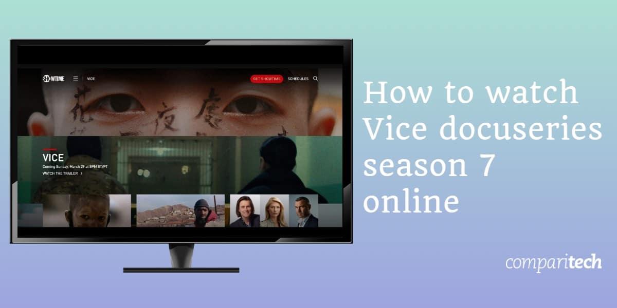 How to watch Vice docuseries season 7 online