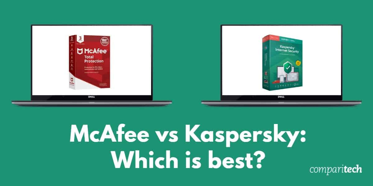 McAfee vs Kaspersky - Which is best
