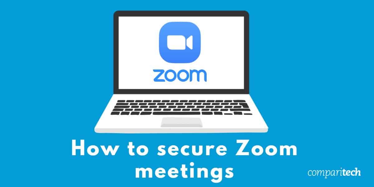 How to secure Zoom meetings