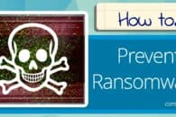 How To Prevent Ransomware on Your Network plus The Best Tools