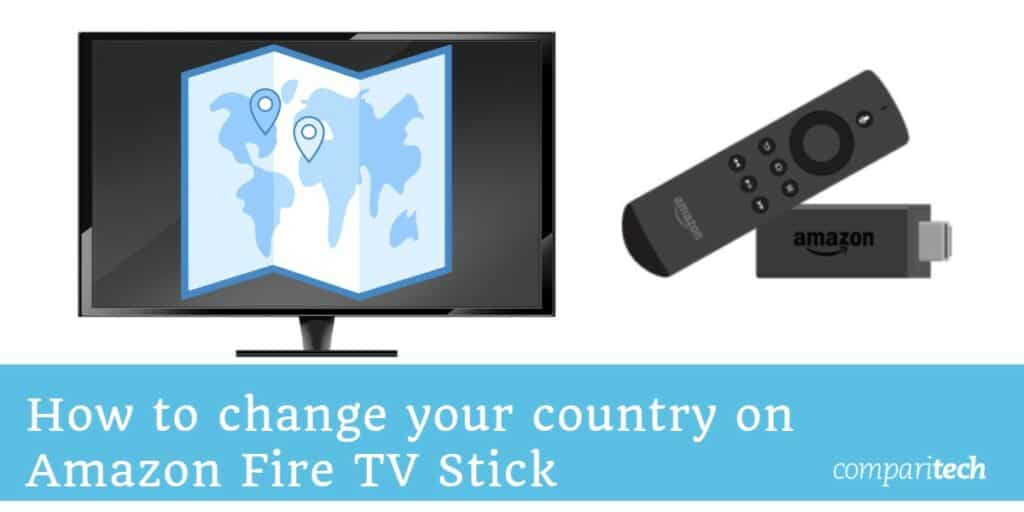 How to change location on Amazon TV Firestick