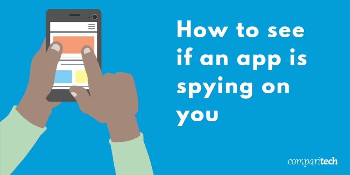 How to see if an app is spying on you