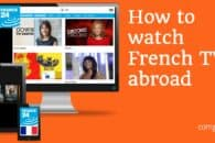 How to watch French TV online abroad