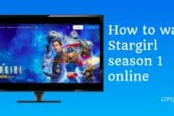 How to watch the new Stargirl TV Series online