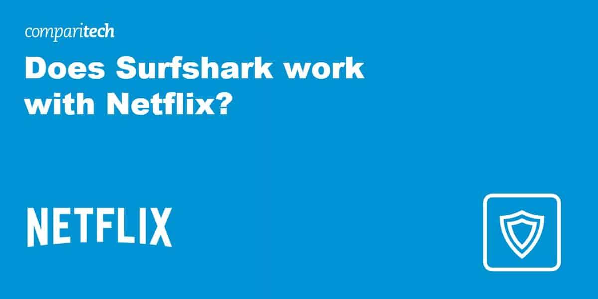 Does Surfshark work with Netflix