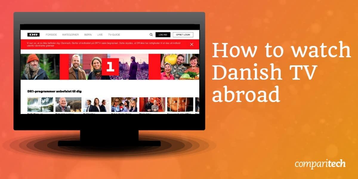 watch Danish TV abroad