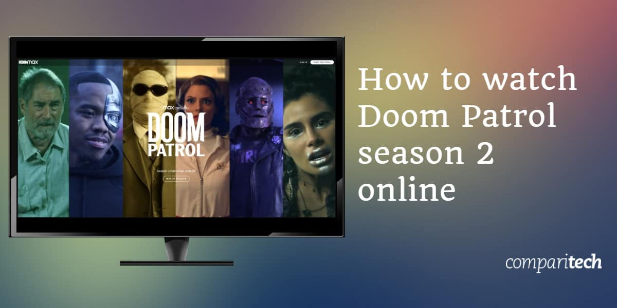How To Watch Doom Patrol Season 2 Online Abroad Outside Us