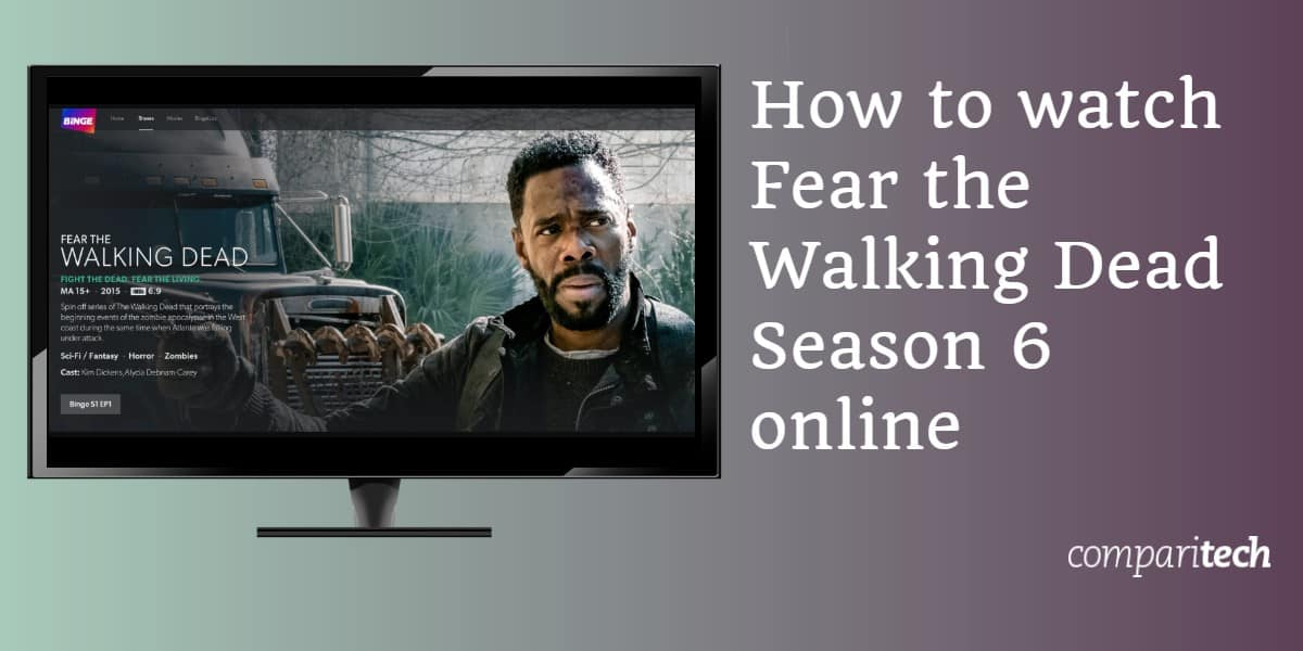 How to watch Fear the Walking Dead Season 6 online