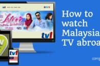 How to watch Malaysian TV online abroad (outside Malaysia)