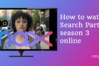 How to watch Search Party season 3 online