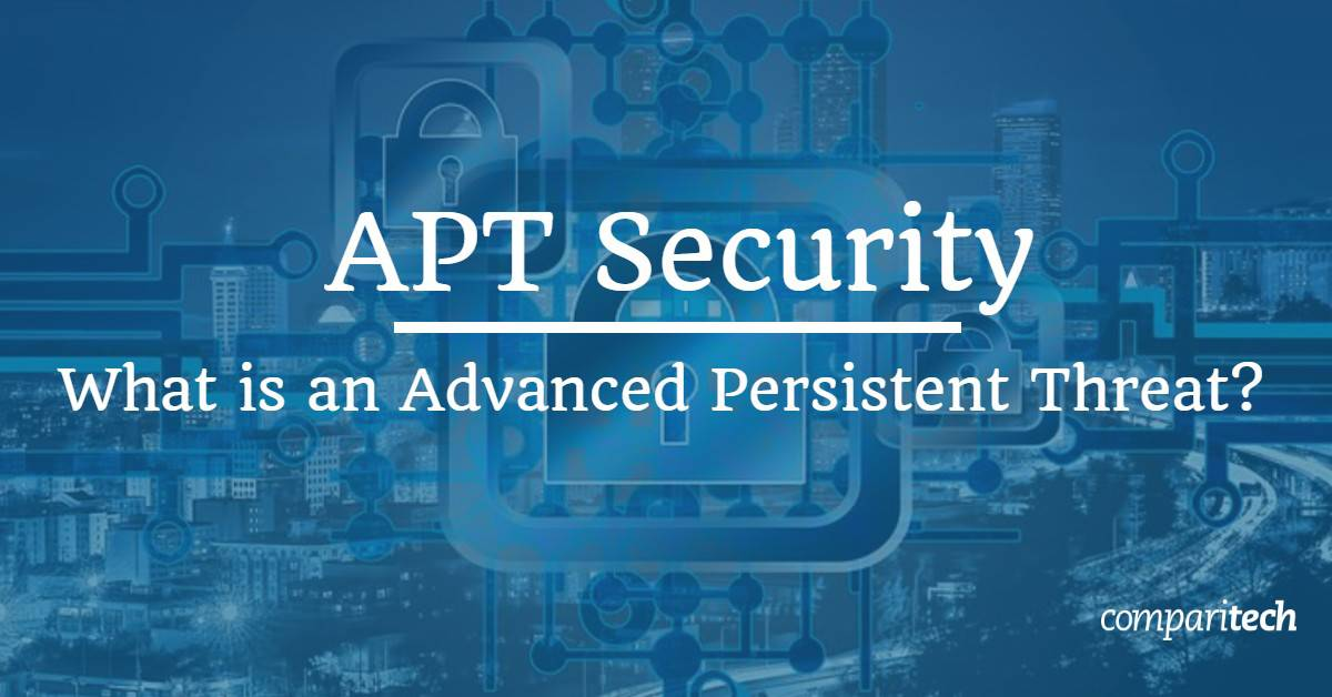 APT Security - What is an advanced persistent threat