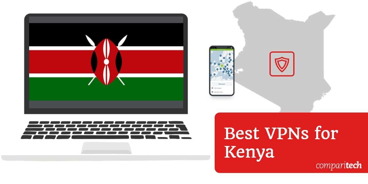 Best VPNs for Kenya