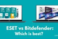 ESET vs Bitdefender: Which is best?