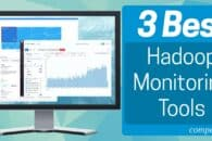 How to monitor Hadoop and 3 Hadoop Monitoring tools