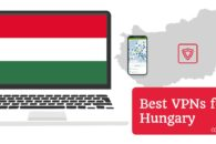 7 Best VPNs for Hungary in 2020