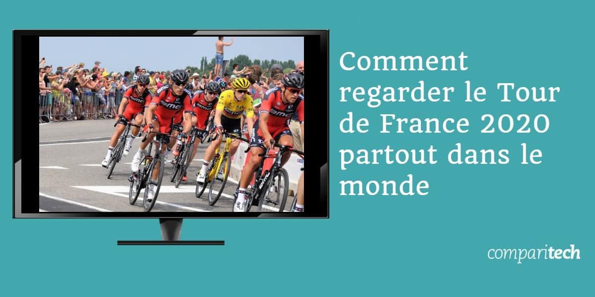 Comment regarder le Tour de France 2020 partout dans le monde