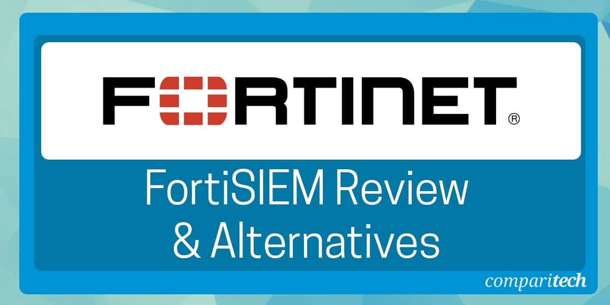 FortiSIEM Review and Alternatives