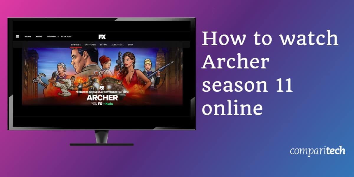 How to watch Archer season 11 online