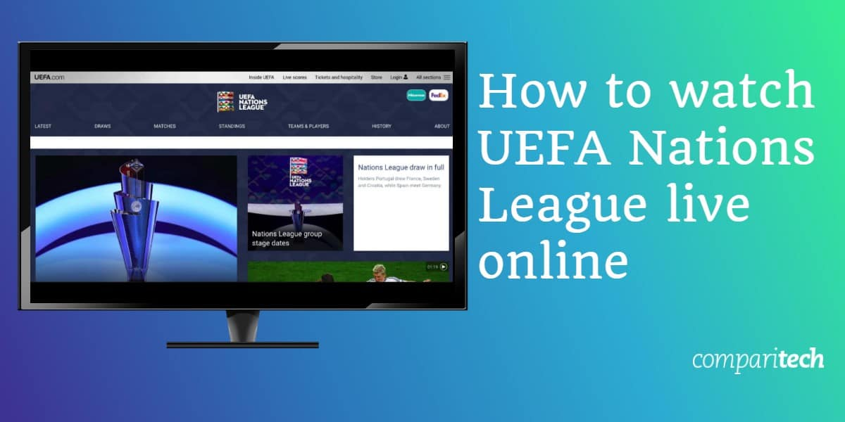 How To Watch Uefa Nations League Live Stream Online Abroad
