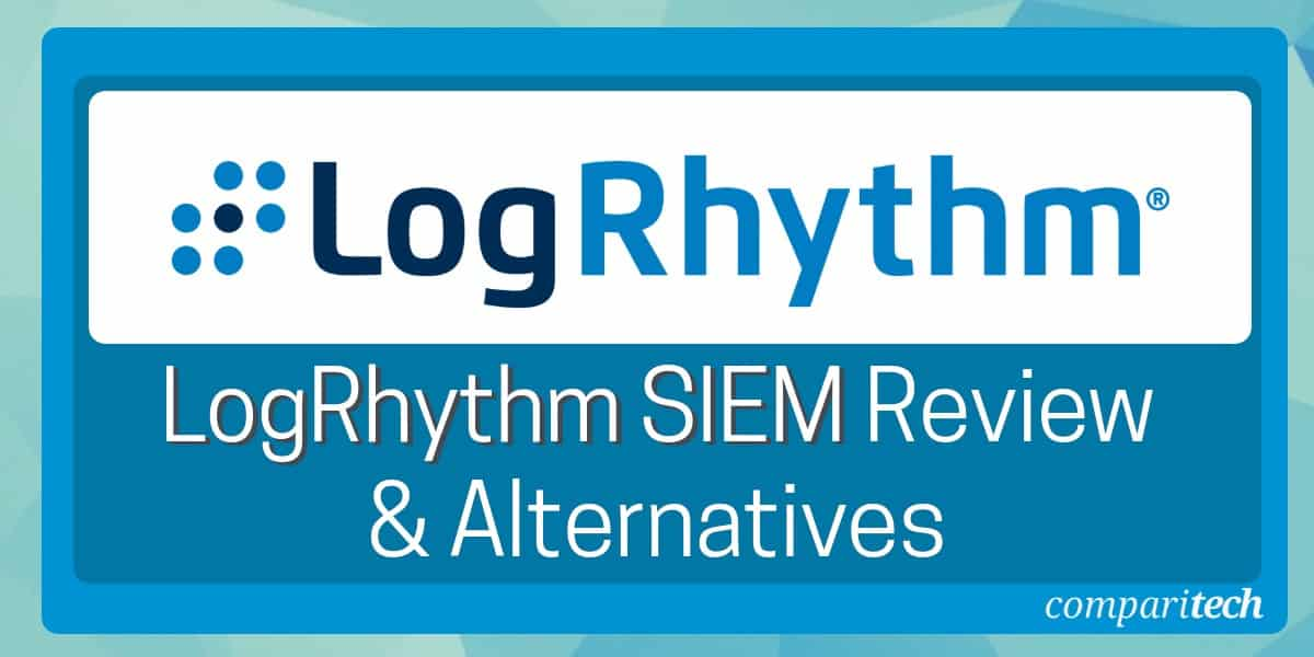 LogRhythm SIEM Review and Alternatives