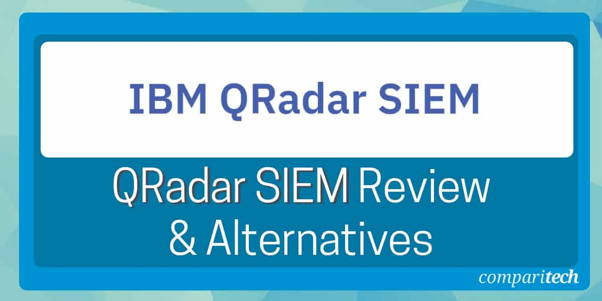 QRadar SIEM Review and Alternatives
