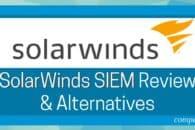 SolarWinds SIEM Review & Alternatives