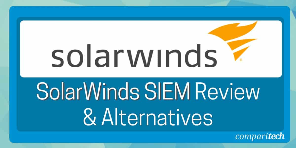 SolarWinds SIEM Review and Alternatives