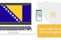 6 Best VPNs for Bosnia and Herzegovina in 2020