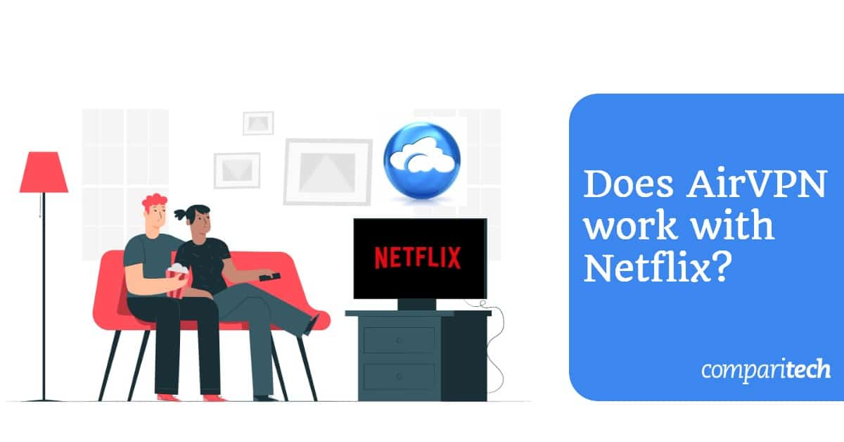 Does AirVPN work with Netflix