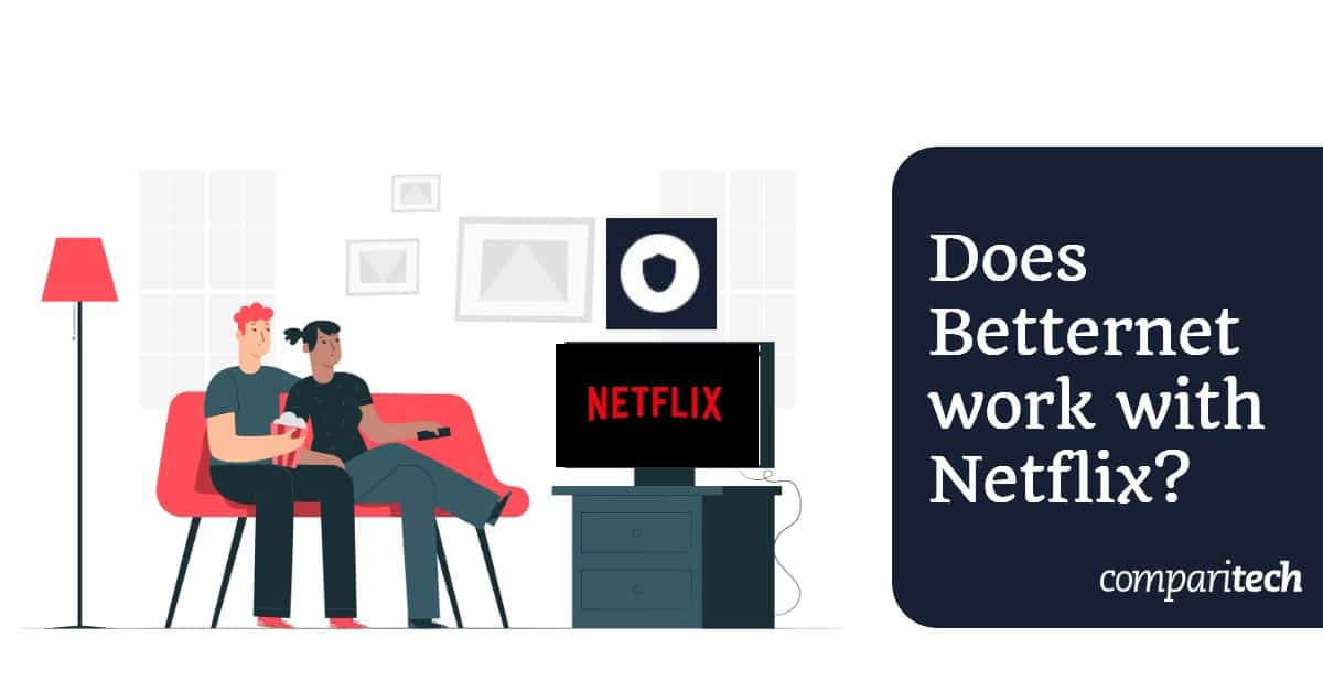 Betternet work with Netflix