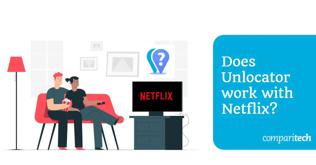 Does Unlocator work with Netflix