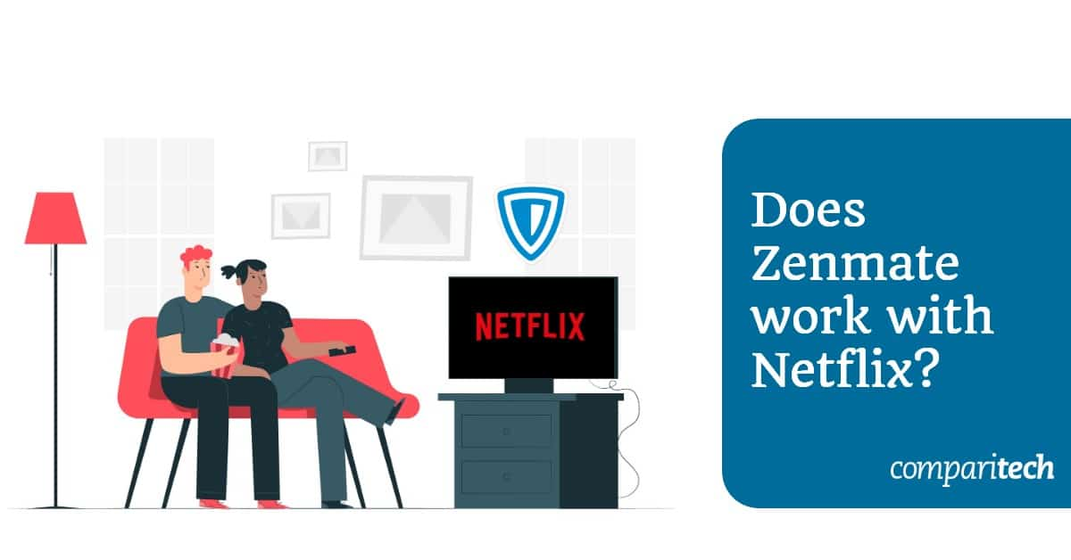 Does Zenmate work with Netflixtflix