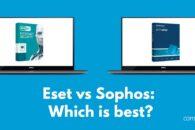 ESET vs Sophos: Which is best?