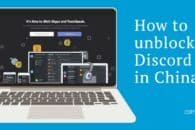 How to Unblock and Use Discord in China (works in 2021)