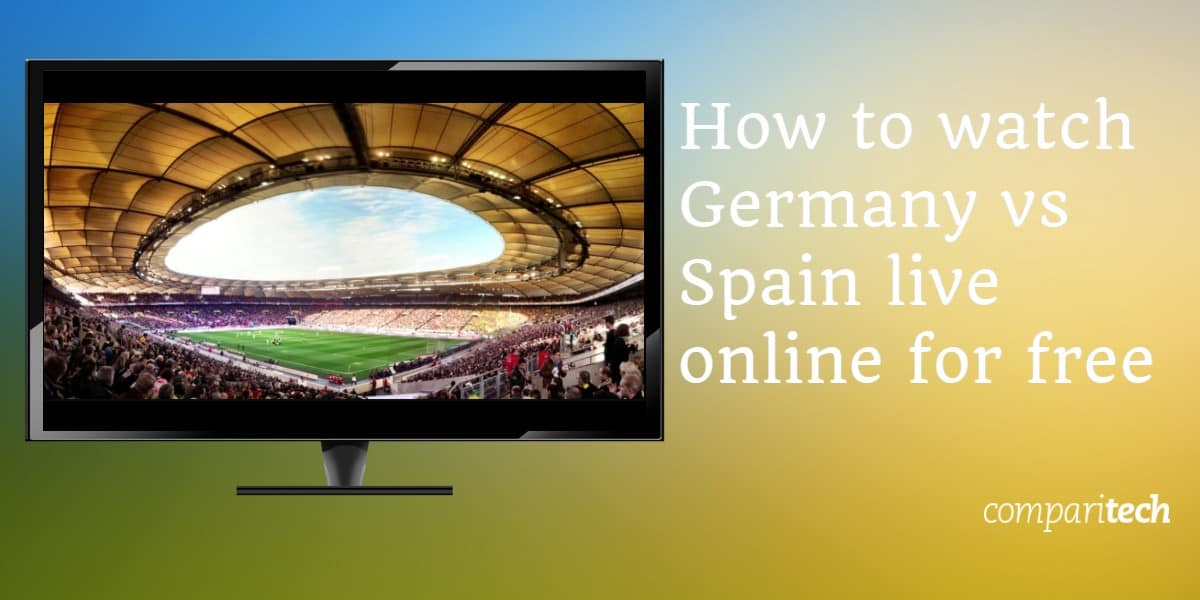 watch Germany vs Spain live online free